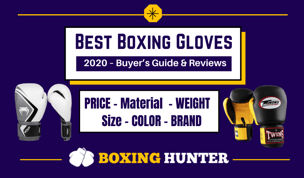 Best Boxing Gloves 2020 – Buyer's Guide & Reviews