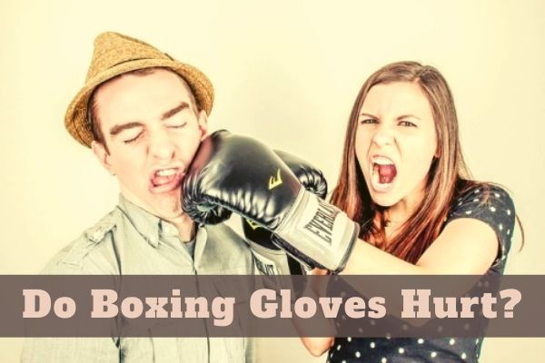 do boxing gloves hurt more than fists